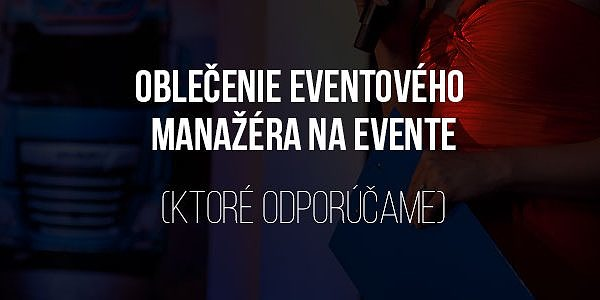 Oblečenie eventového manažéra na evente