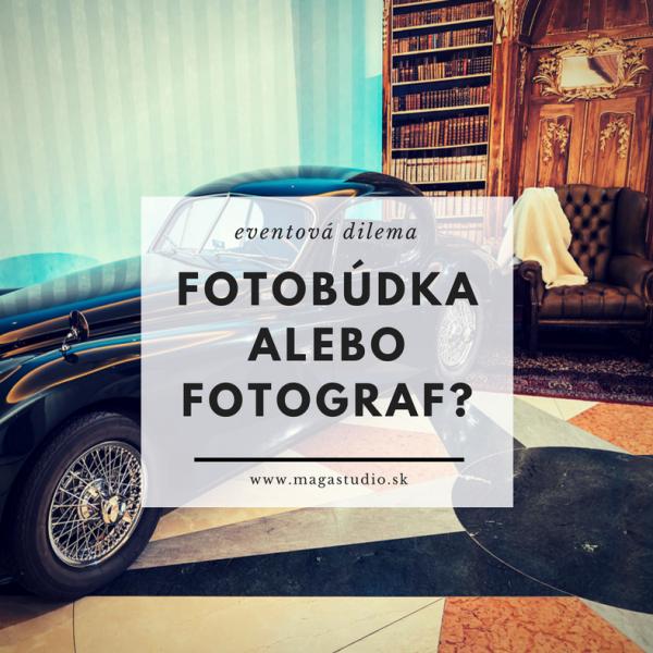 Fotograf alebo fotobudka? Výhody a nevýhody.
